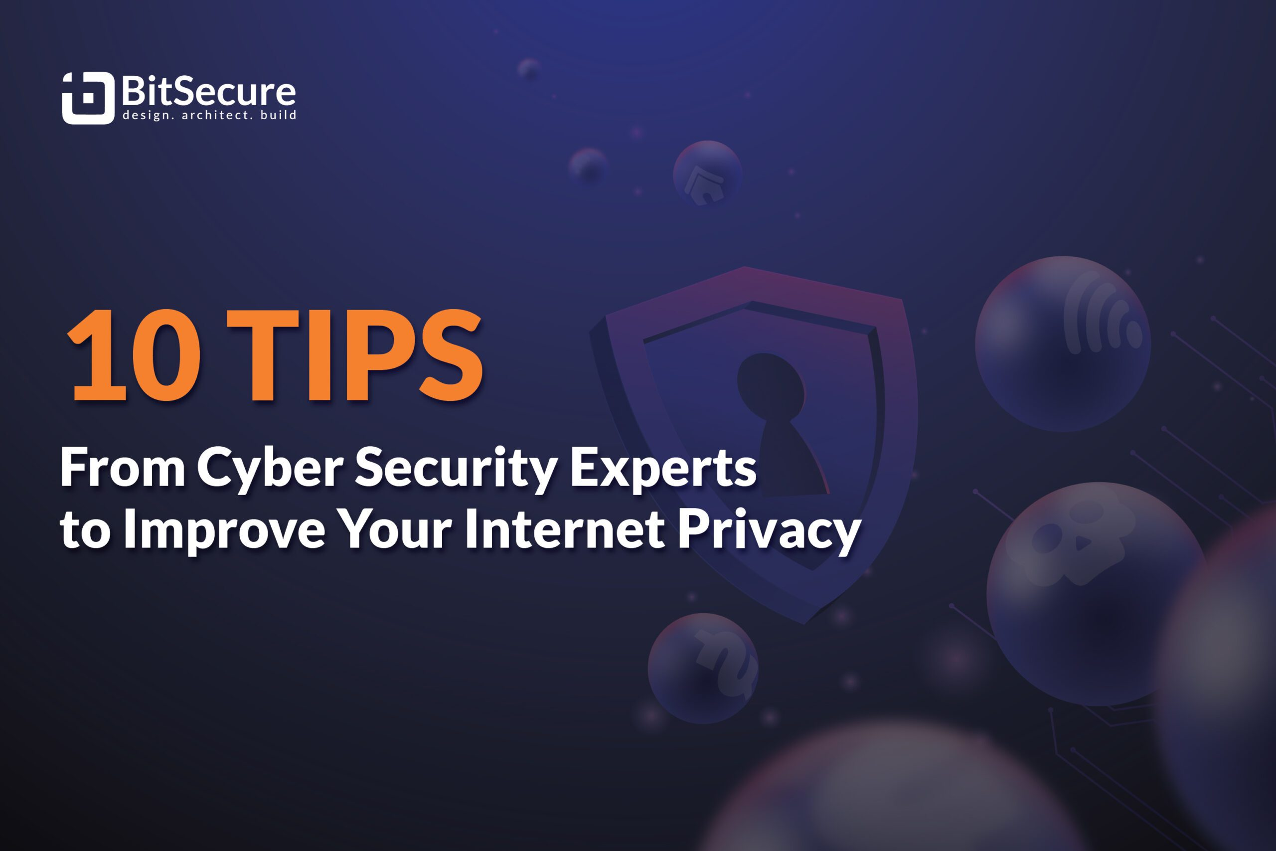 10 Tips from Cyber Security Experts to Improve Your Internet Privacy